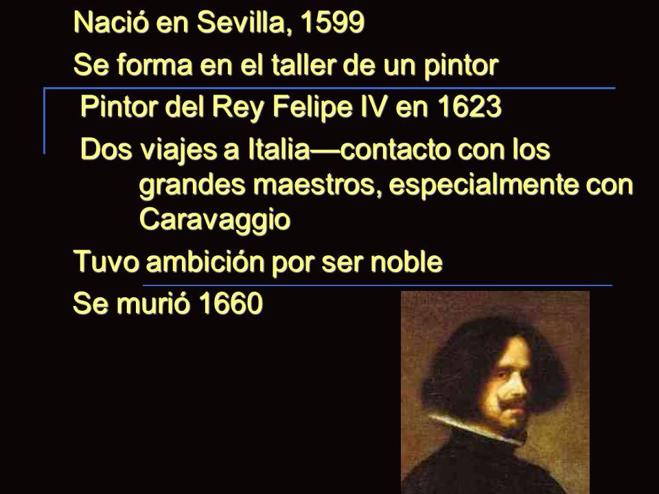 Nació en Sevilla, 1599 Se forma en el taller de un pintor Se forma en el taller de un pintor Pintor del Rey Felipe IV en 1623 Pintor del Rey Felipe IV