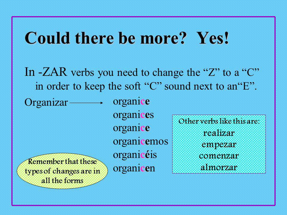 More spelling change verbs In - CAR verbs you need to change the C to a QU in order to keep the hard K sound next to anE.