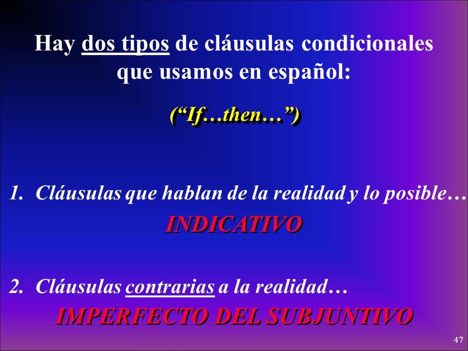 46 Conditional Clauses (Las Cláusulas Condicionales) (Las Cláusulas con si)