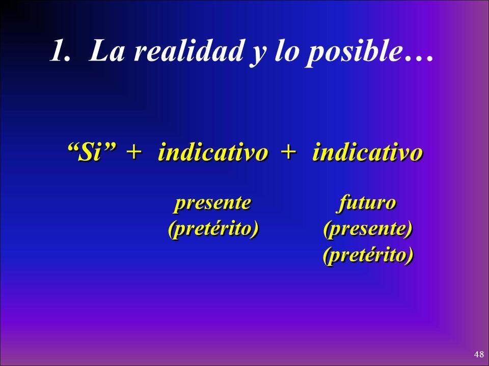 47 Hay dos tipos de cláusulas condicionales que usamos en español: (If…then…)(If…then…) 1. Cláusulas que hablan de la realidad y lo posible… 2. Cláusu