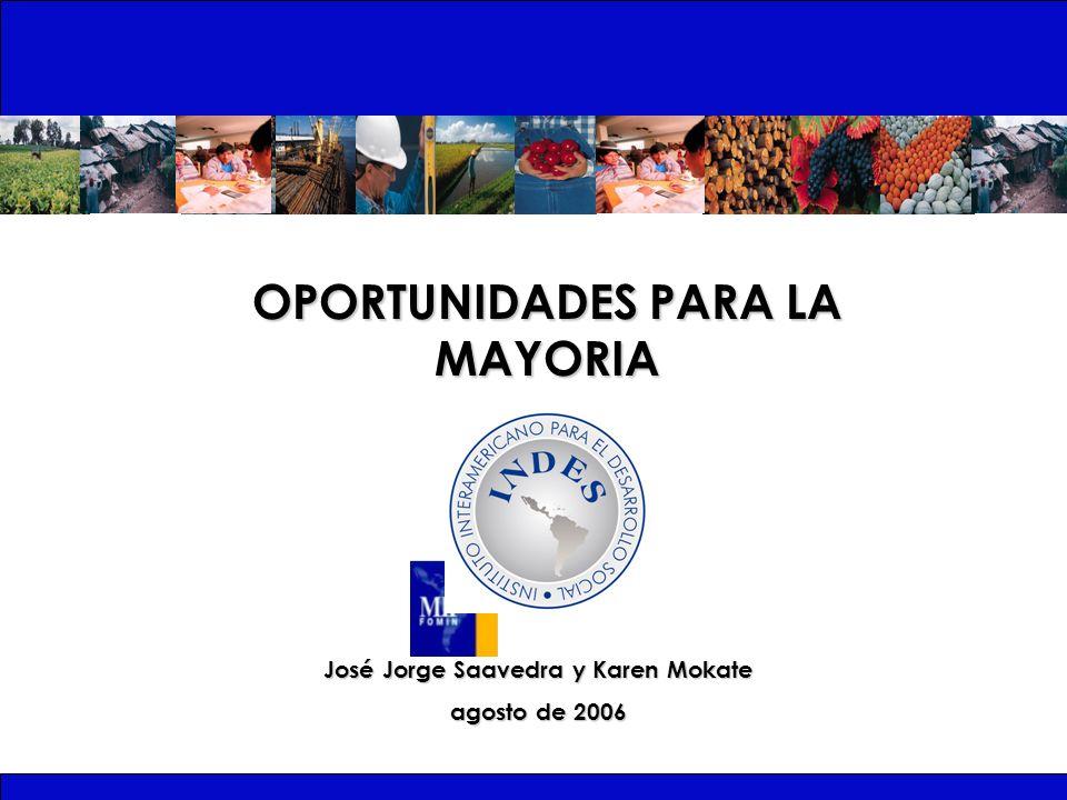 OPORTUNIDADES PARA LA MAYORIA José Jorge Saavedra y Karen Mokate agosto de 2006