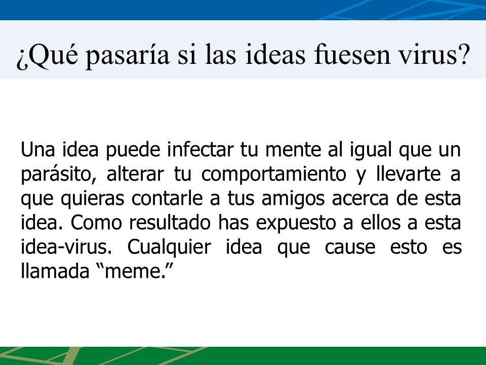 ¿Qué pasaría si las ideas fuesen virus? Una idea puede infectar tu mente al igual que un parásito, alterar tu comportamiento y llevarte a que quieras