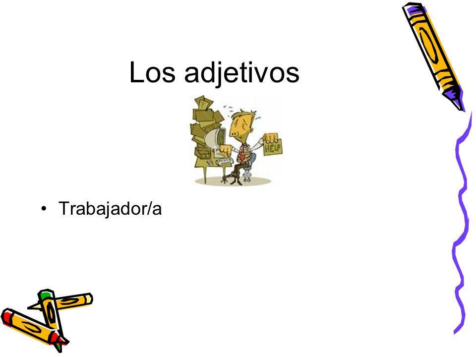 Los adjetivos Trabajador/a