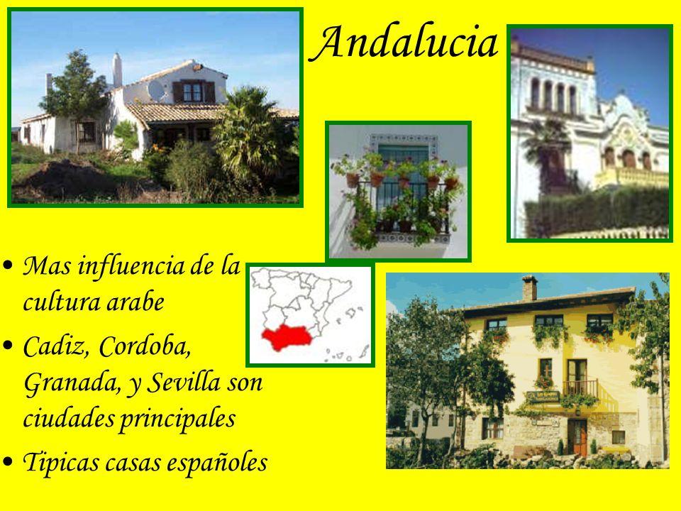 Andalucia Mas influencia de la cultura arabe Cadiz, Cordoba, Granada, y Sevilla son ciudades principales Tipicas casas españoles