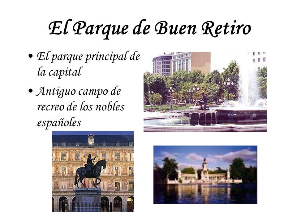 El Parque de Buen Retiro El parque principal de la capital Antiguo campo de recreo de los nobles españoles