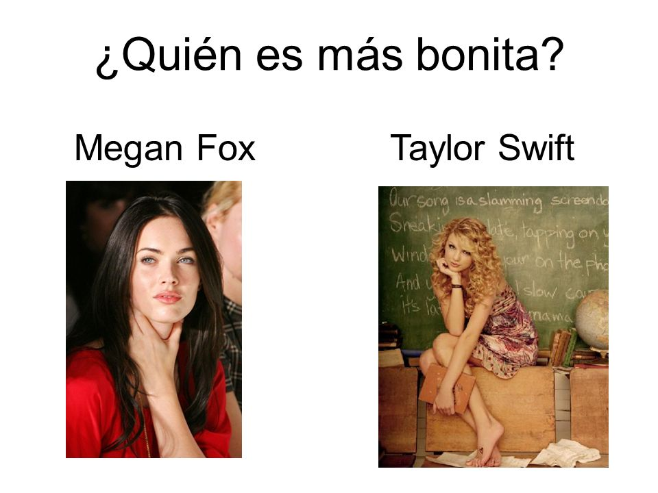 ¿Quién es más bonita? Megan FoxTaylor Swift