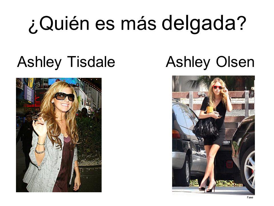 ¿Quién es más delgada ? Ashley TisdaleAshley Olsen
