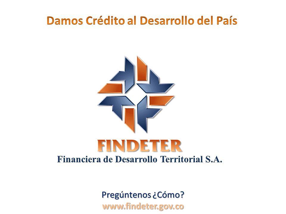 www.findeter.gov.co $ Hasta la tasa máxima legal Hasta la tasa máxima legal vigente para los créditos vigente para los créditos hipotecarios de vivienda.