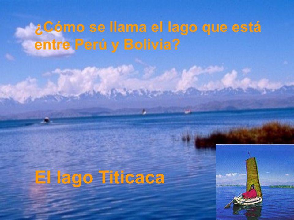 ¿Cómo se llama el lago que está entre Perú y Bolivia? El lago Titicaca