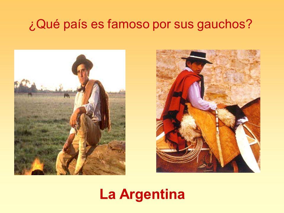 ¿Qué país es famoso por sus gauchos? La Argentina