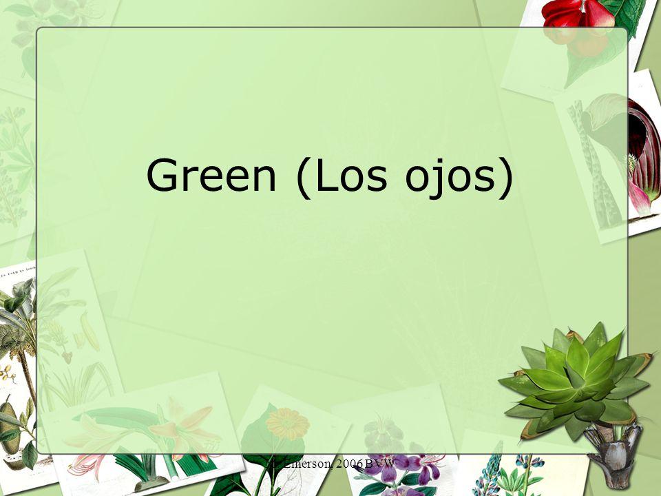 M. Emerson, 2006 BVW Green (Los ojos)