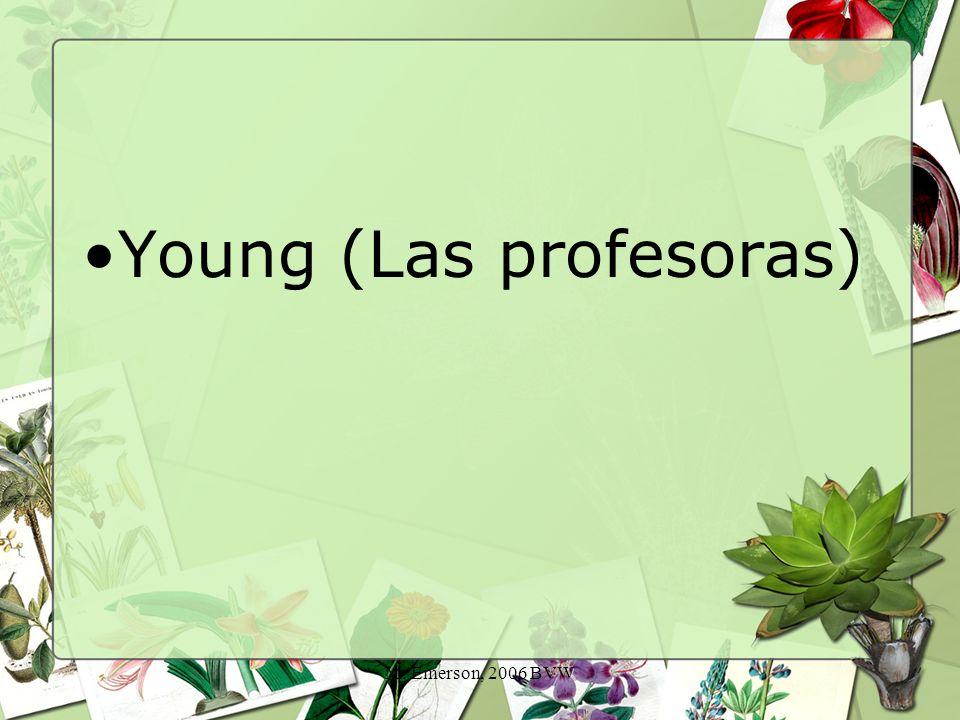M. Emerson, 2006 BVW Young (Las profesoras)