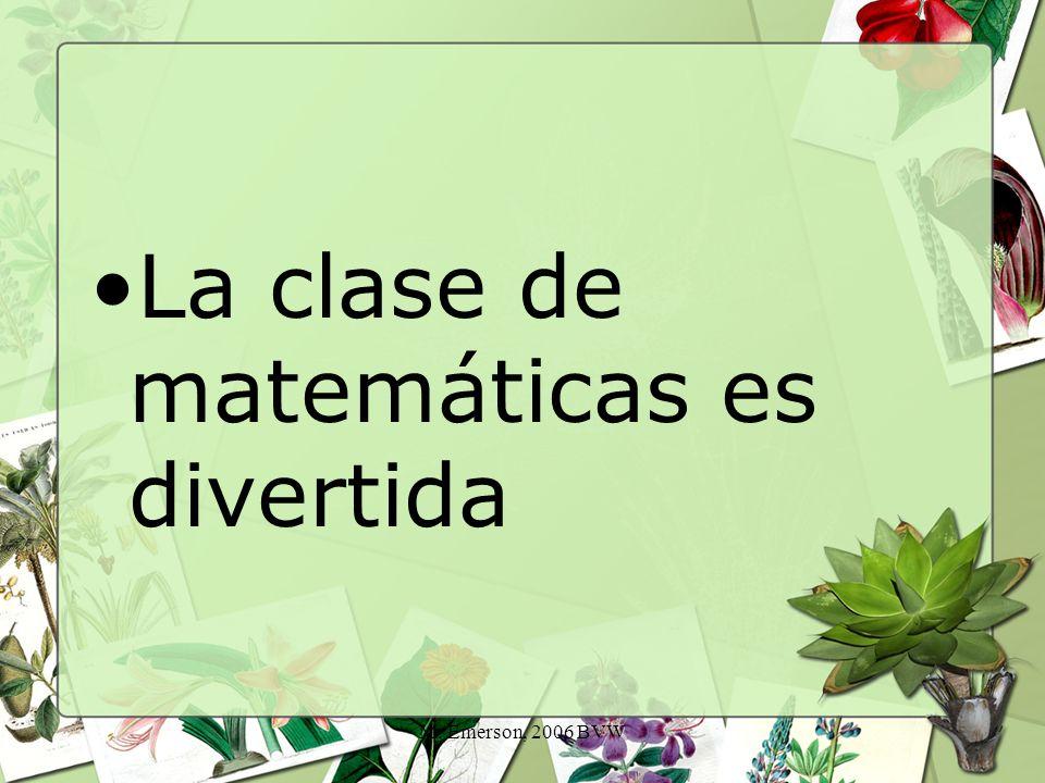 M. Emerson, 2006 BVW La clase de matemáticas es divertida