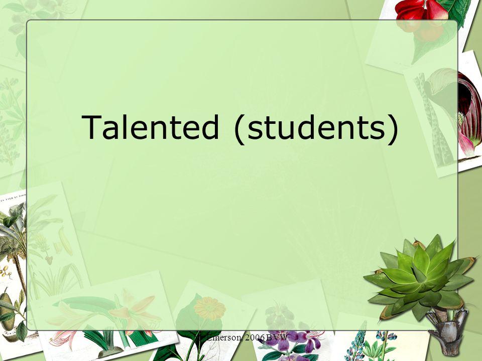 M. Emerson, 2006 BVW Los estudiantes son talentosos.