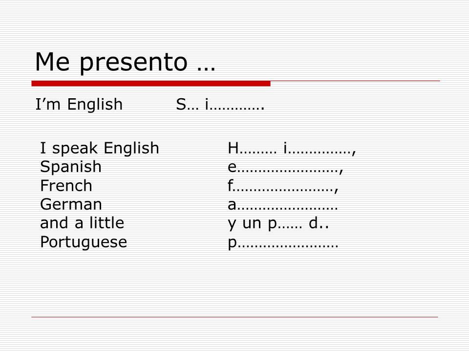 Me presento … Im EnglishS… i………….