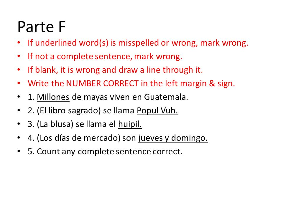 Parte I If word is misspelled or incorrect it is wrong.