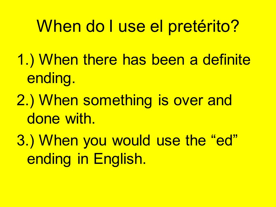 Keywords These words indicate when to use the el pretérito.