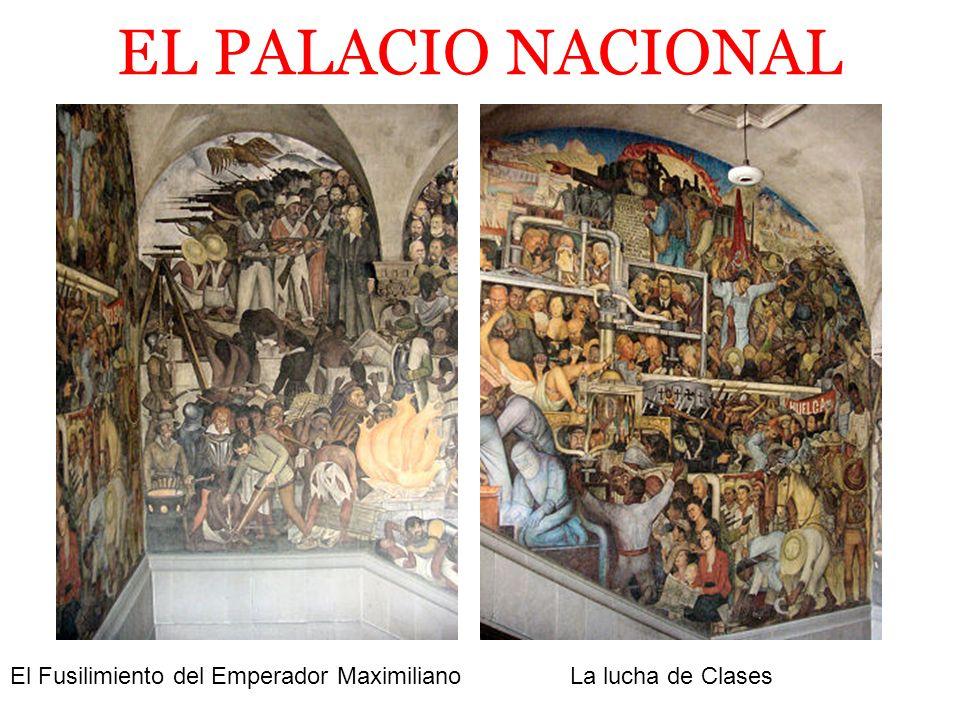 EL PALACIO NACIONAL El Fusilimiento del Emperador MaximilianoLa lucha de Clases