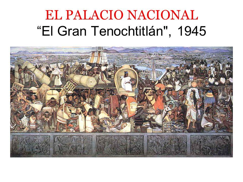 EL PALACIO NACIONAL El Gran Tenochtitlán