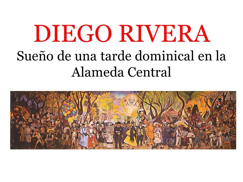 DIEGO RIVERA Sueño de una tarde dominical en la Alameda Central