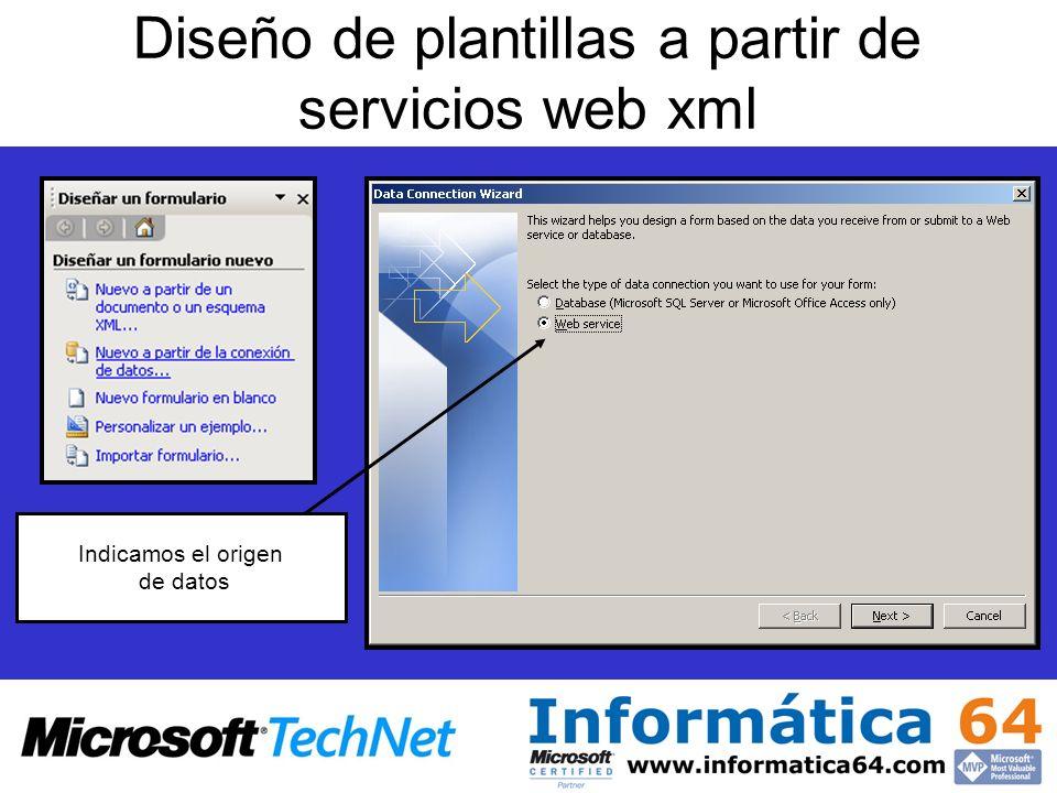 Diseño de plantillas a partir de servicios web xml Indicamos el origen de datos