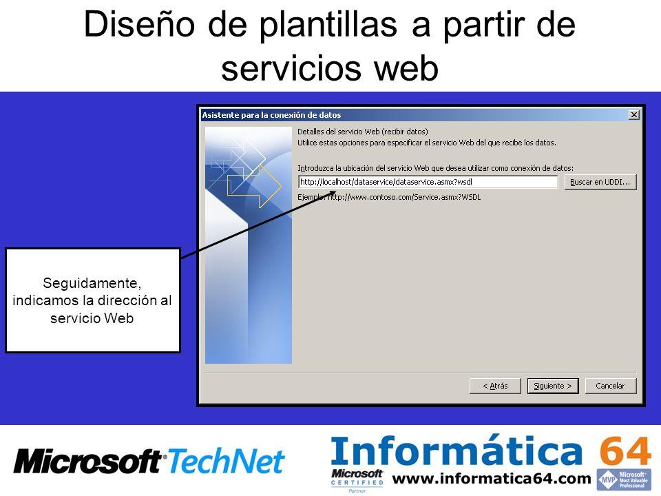 Diseño de plantillas a partir de servicios web Seguidamente, indicamos la dirección al servicio Web