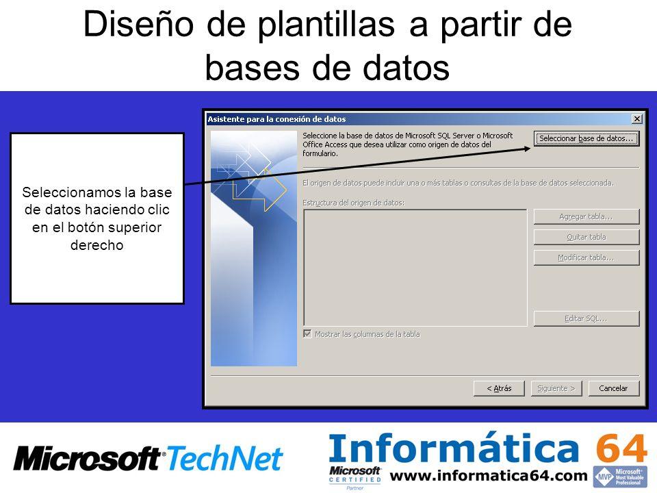 Diseño de plantillas a partir de bases de datos Seleccionamos la base de datos haciendo clic en el botón superior derecho