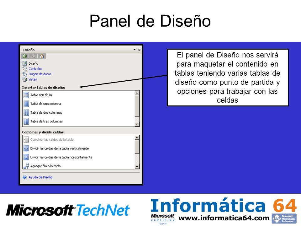 Panel de Diseño El panel de Diseño nos servirá para maquetar el contenido en tablas teniendo varias tablas de diseño como punto de partida y opciones