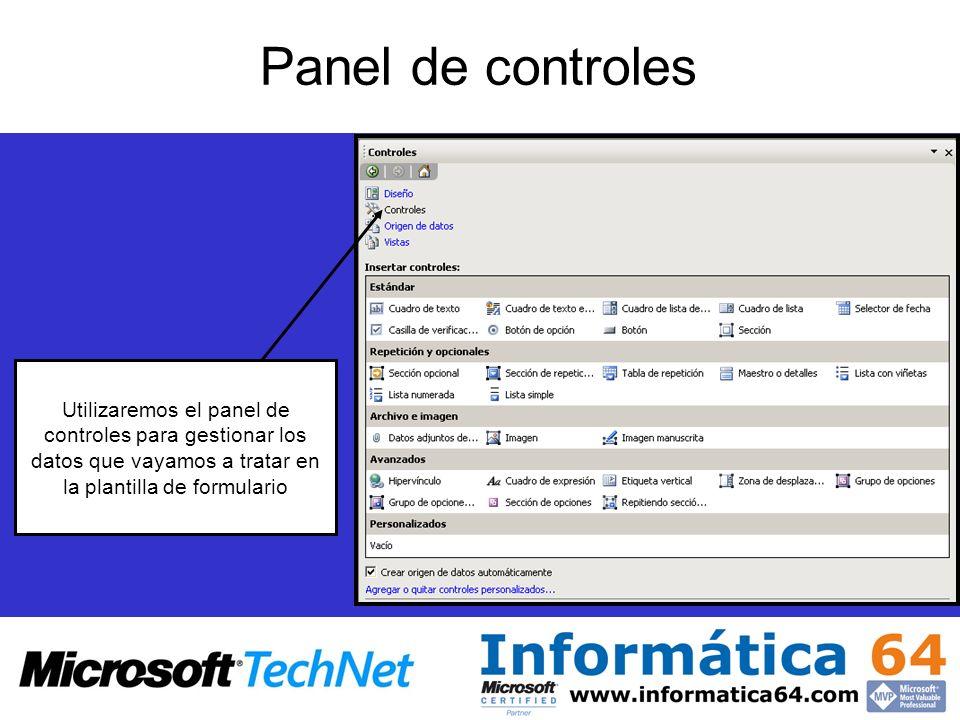 Panel de controles Utilizaremos el panel de controles para gestionar los datos que vayamos a tratar en la plantilla de formulario