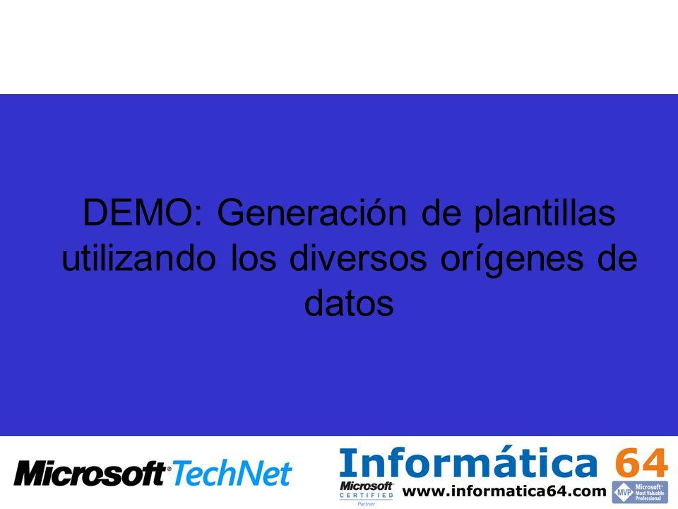 DEMO: Generación de plantillas utilizando los diversos orígenes de datos
