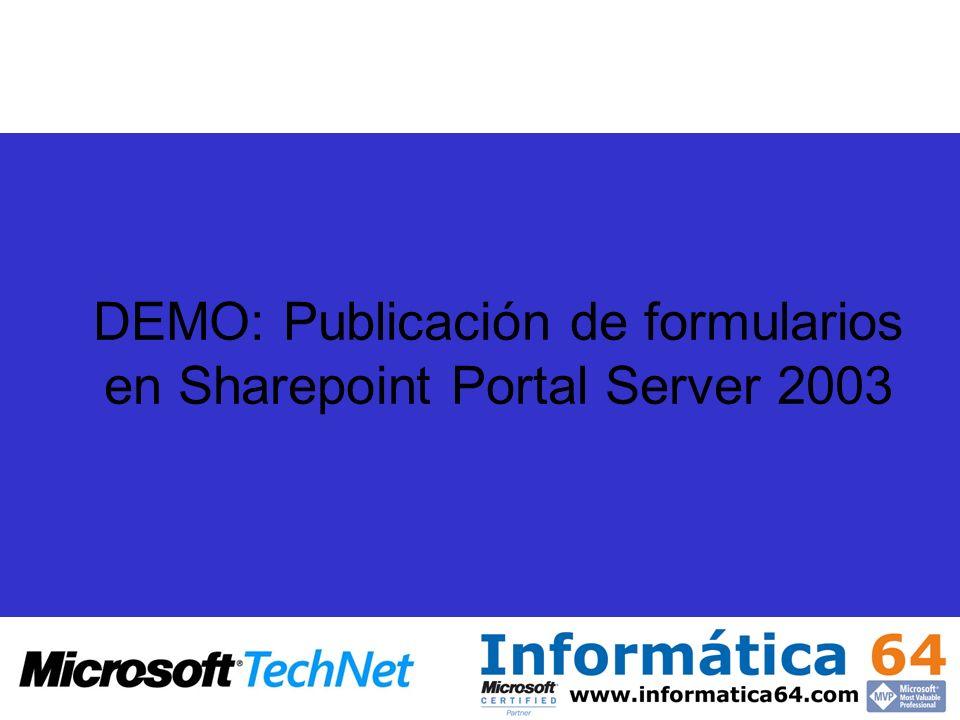 DEMO: Publicación de formularios en Sharepoint Portal Server 2003