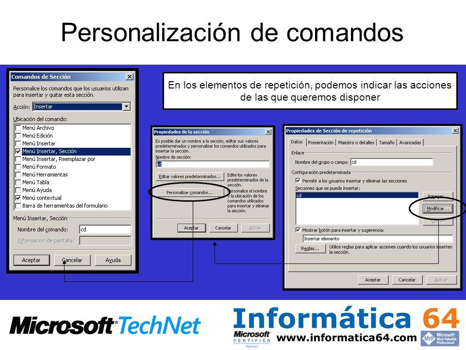 Personalización de comandos En los elementos de repetición, podemos indicar las acciones de las que queremos disponer