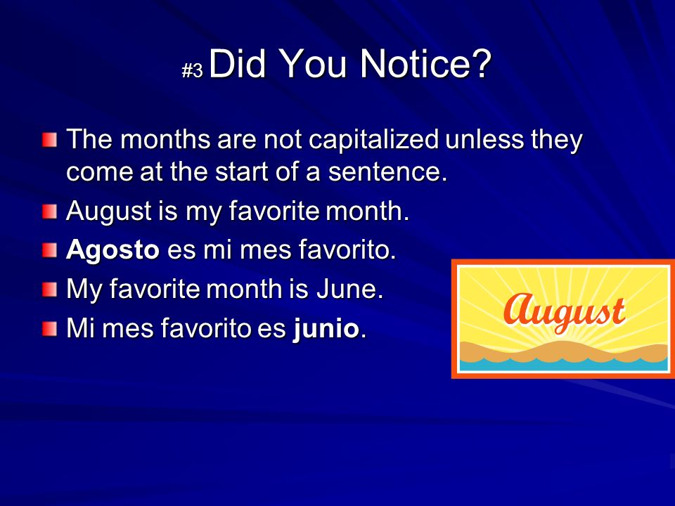 #4 The Date in Spanish Take notes.The date in Spanish follows a very specific pattern.