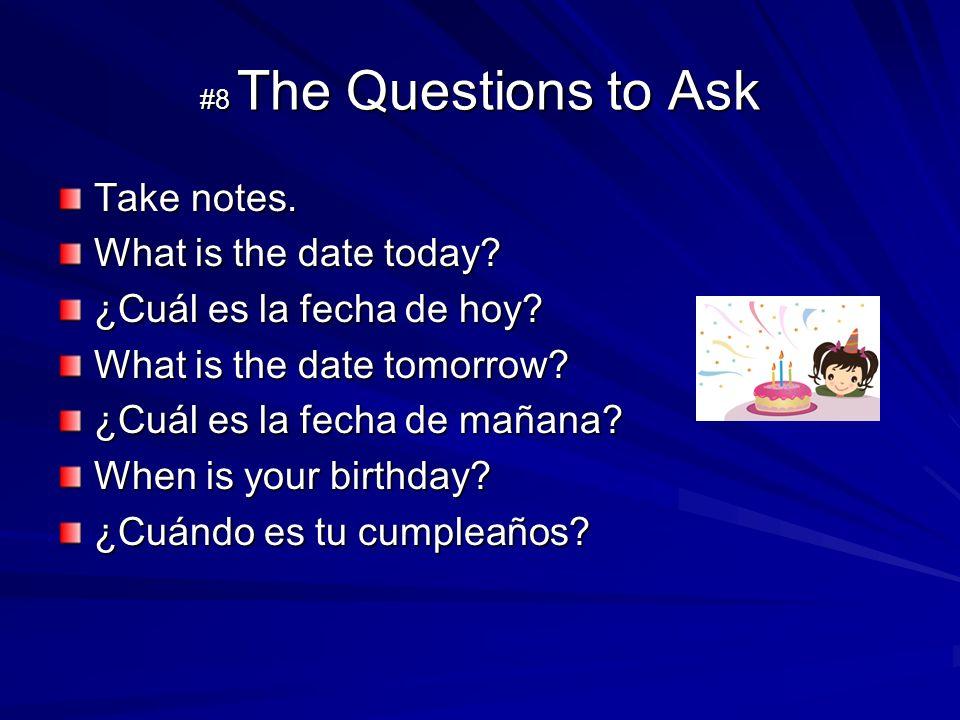 #9 The Answers ¿Cuál es la fecha de hoy.Hoy es el diez de noviembre de dos mil uno.