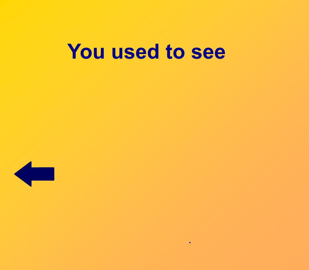 You used to see