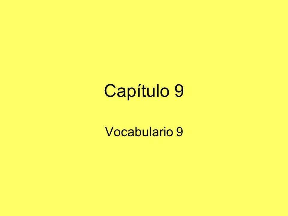 Capítulo 9 Vocabulario 9