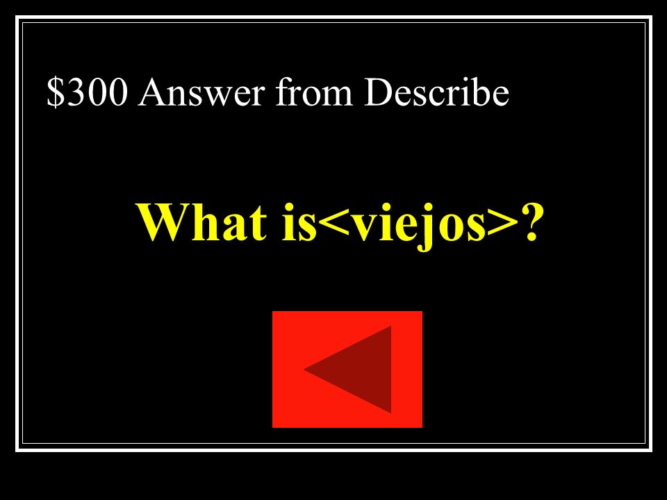 $300 Question from Describe Ellos no son jovenes.