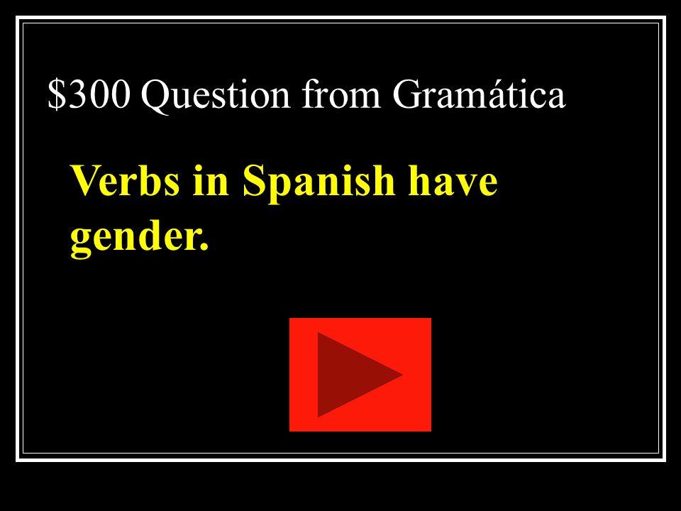 $300 Question from Sí, Sí, Sí <Entonces, yo puedo jugar también, sí?>