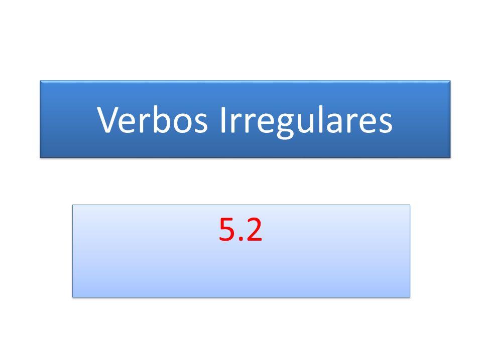 Verbos Irregulares 5.2