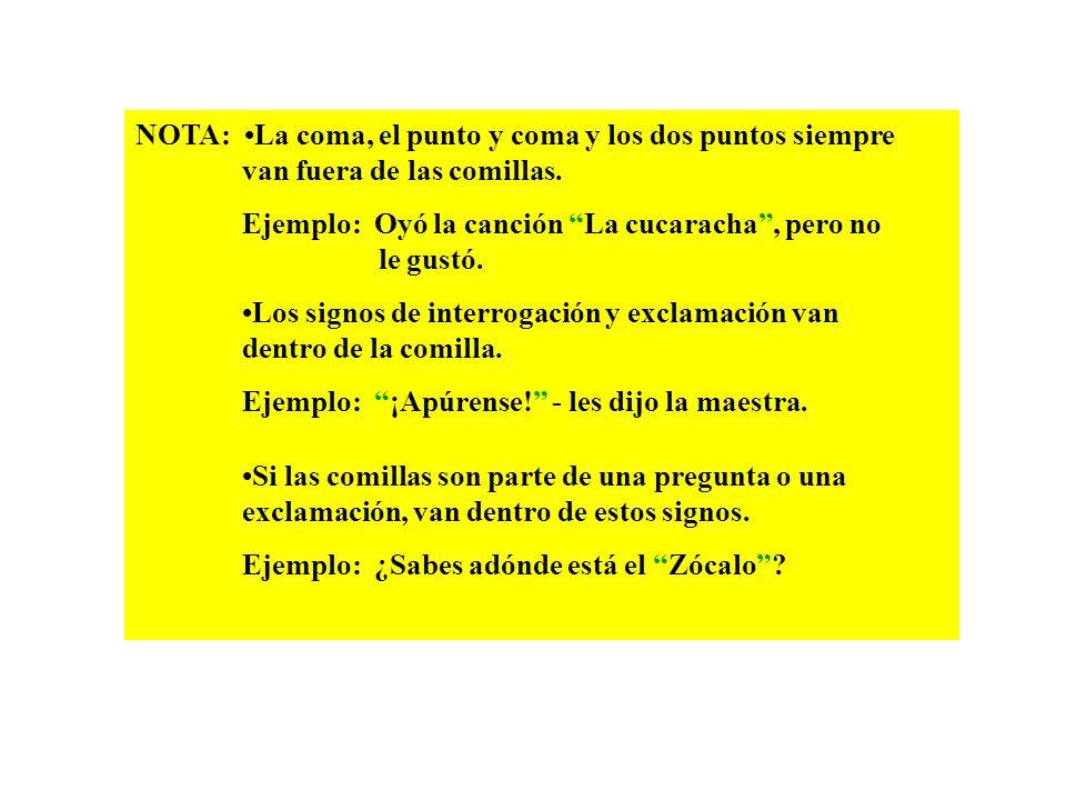 Para citar un apodo o sobrenombre. Ejemplo: Juan Gabriel Juanca para sus amigos es el mejor cantante mejicano de hoy en día. Con una cita textual. Eje