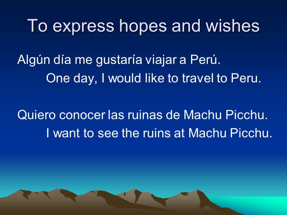 Si tengo suerte, voy a visitar México.If Im lucky, Im going to visit Mexico.