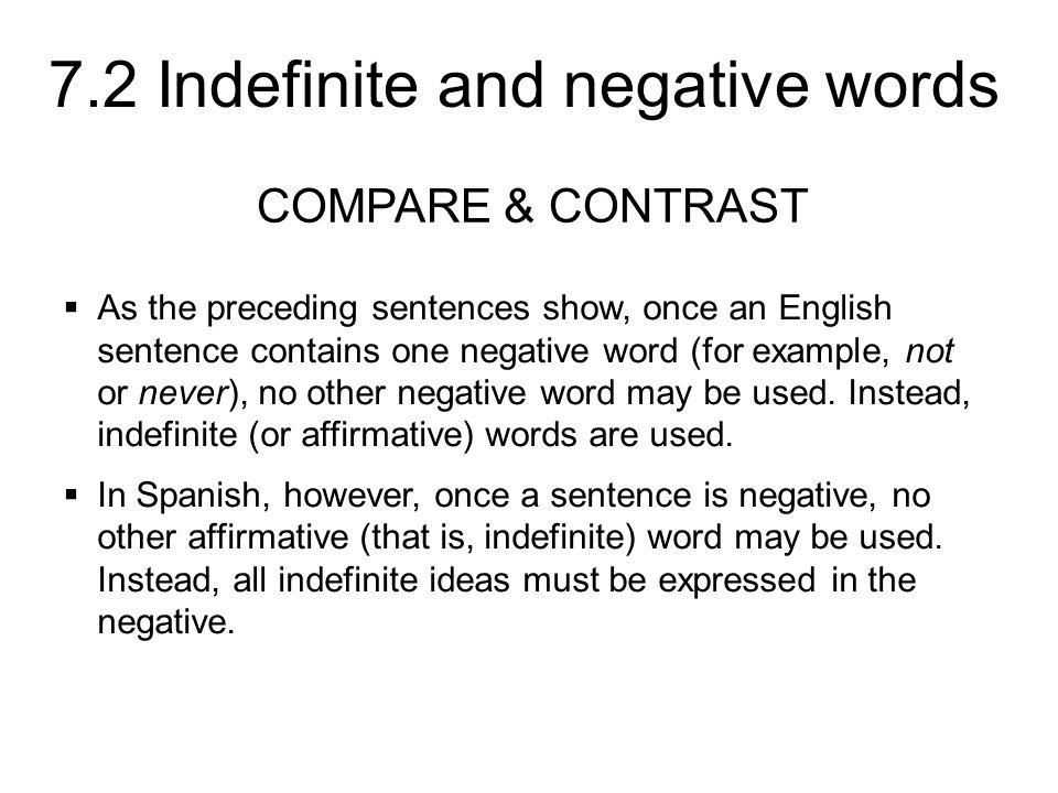 7.2 Indefinite and negative words Although in Spanish pero and sino both mean but, they are not interchangeable.