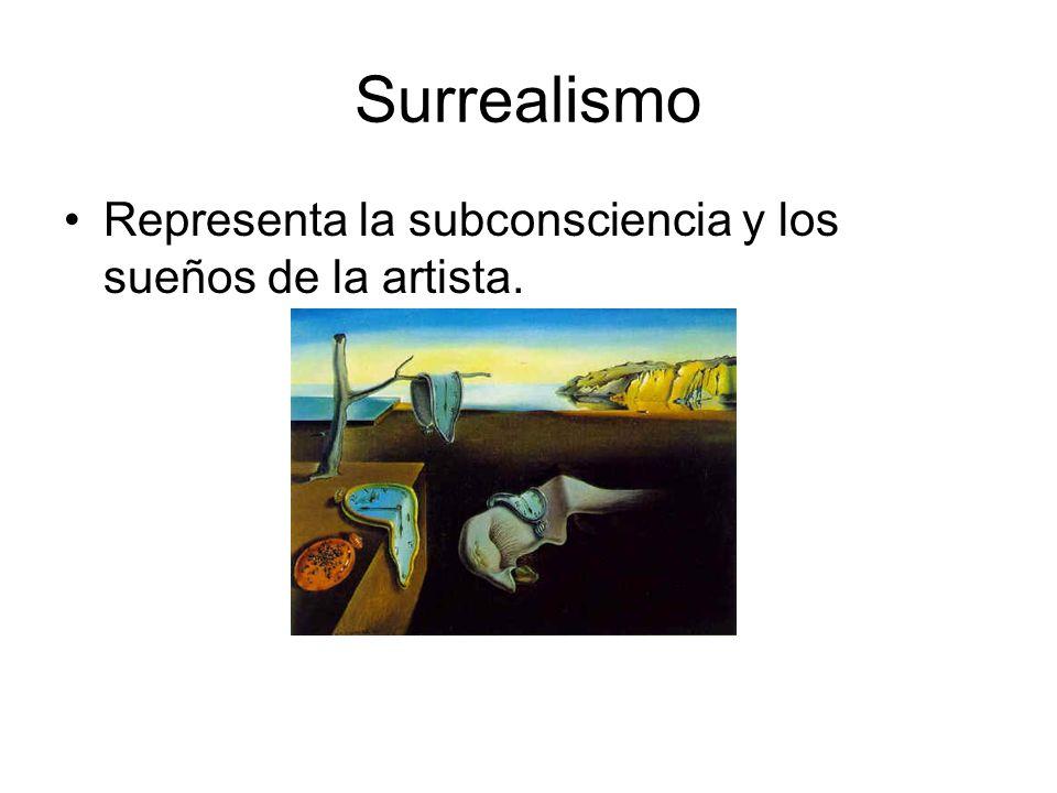 Surrealismo Representa la subconsciencia y los sueños de la artista.