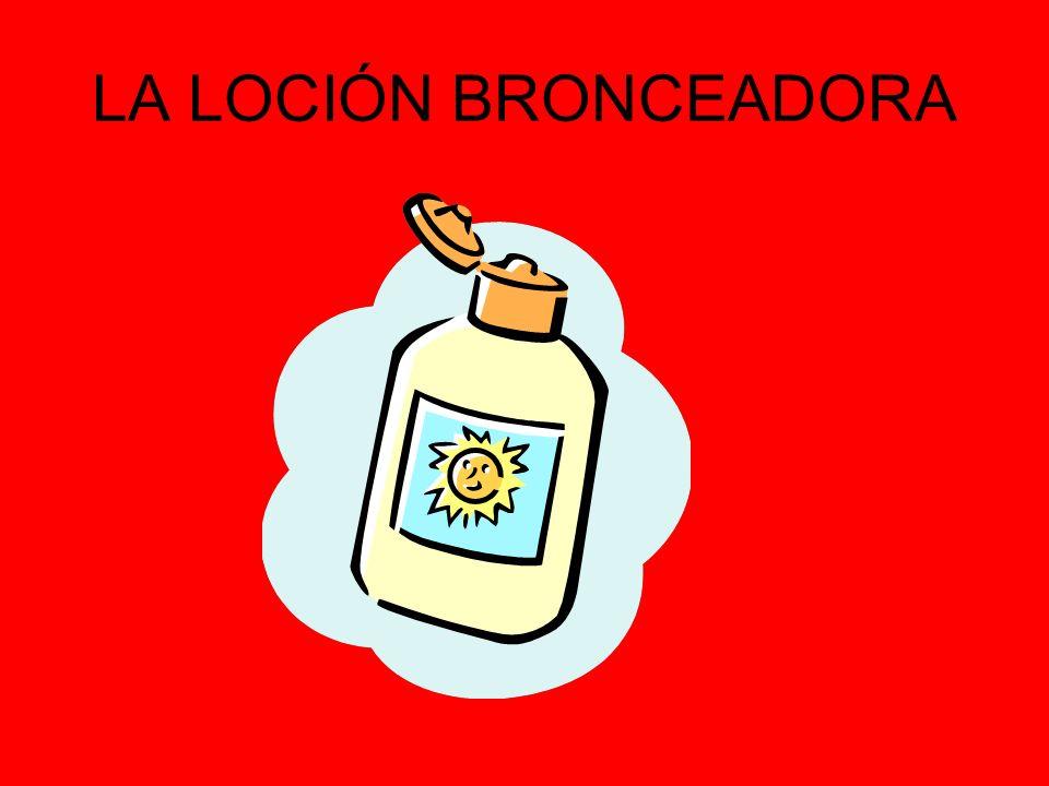 LA LOCIÓN BRONCEADORA