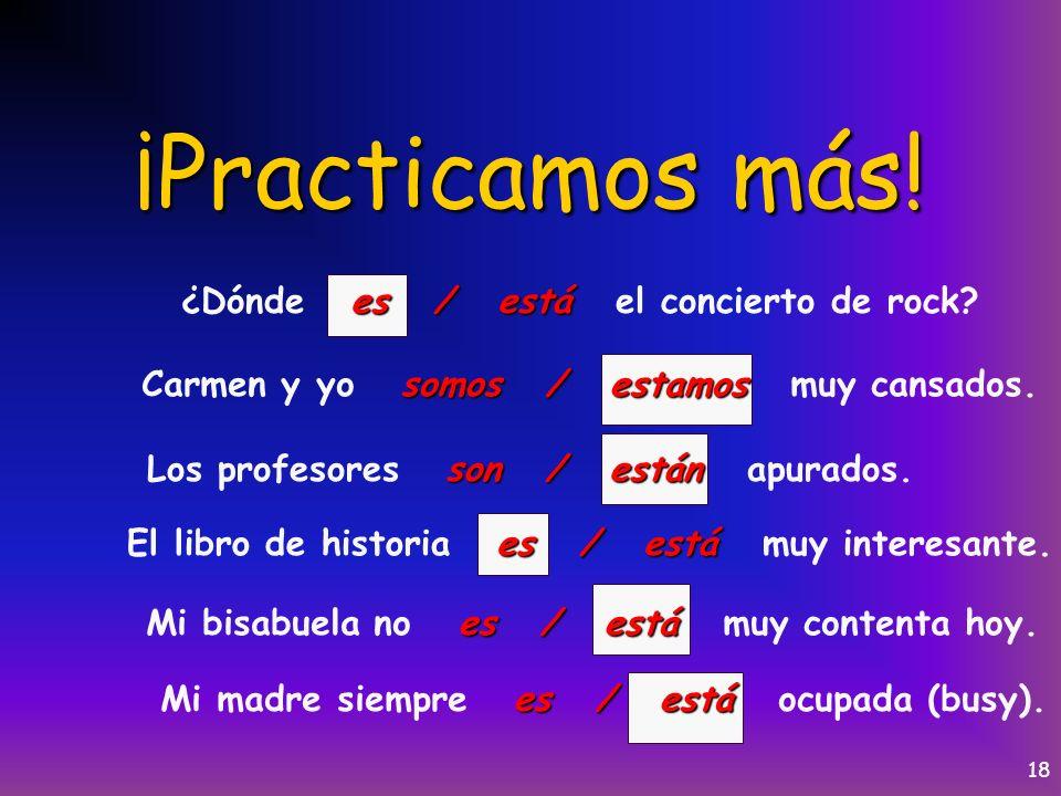 17 ¡Practicamos. es / está Mi amigo es / está de la República Dominicana.