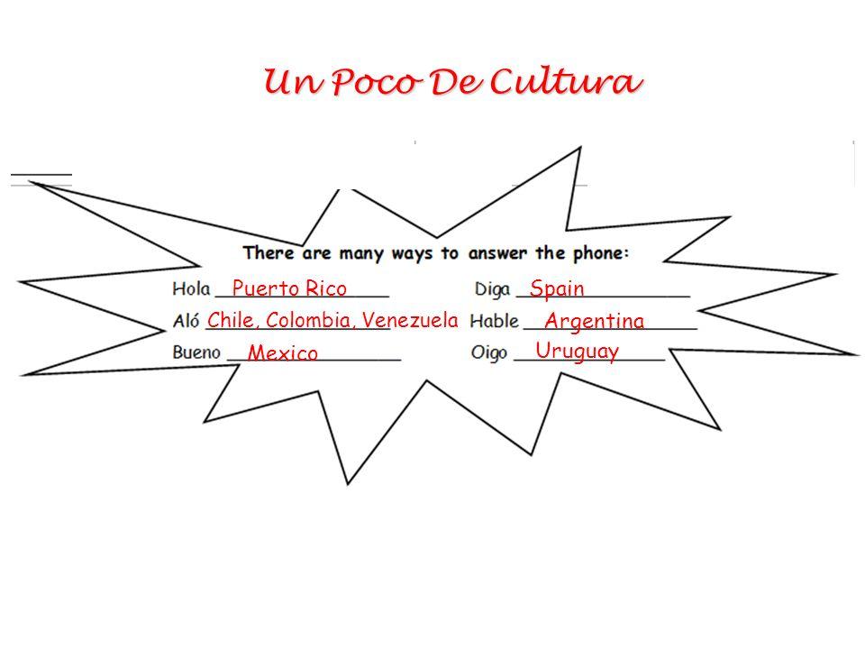 Puerto Rico Chile, Colombia, Venezuela Mexico Spain Argentina Uruguay Un Poco De Cultura