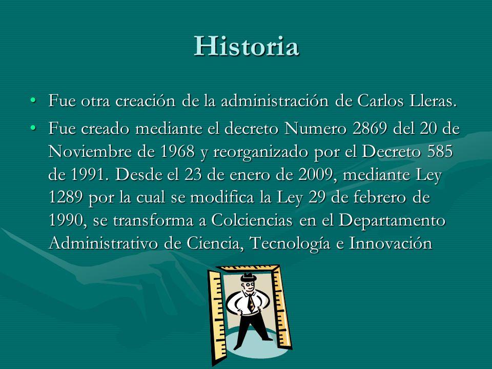 Historia Fue otra creación de la administración de Carlos Lleras.Fue otra creación de la administración de Carlos Lleras. Fue creado mediante el decre