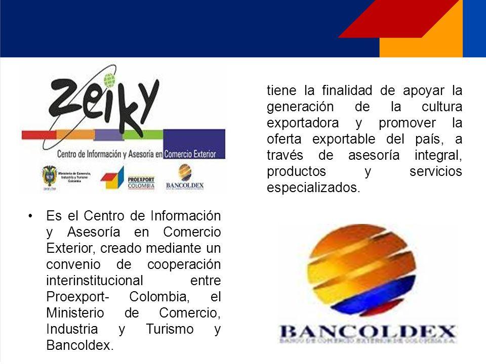 Es el Centro de Información y Asesoría en Comercio Exterior, creado mediante un convenio de cooperación interinstitucional entre Proexport- Colombia,