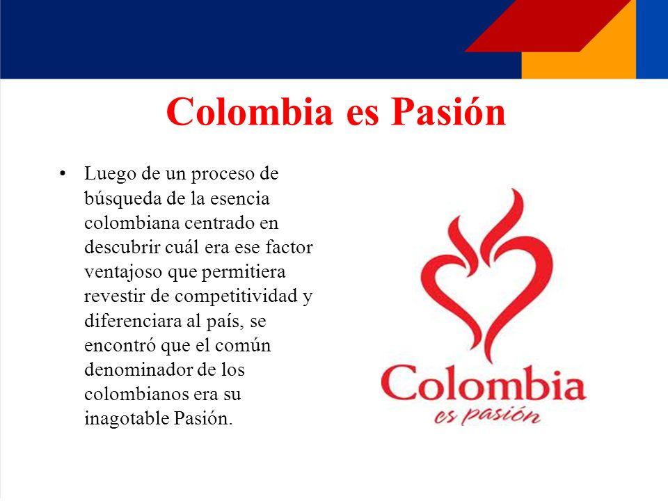 Colombia es Pasión Luego de un proceso de búsqueda de la esencia colombiana centrado en descubrir cuál era ese factor ventajoso que permitiera revesti