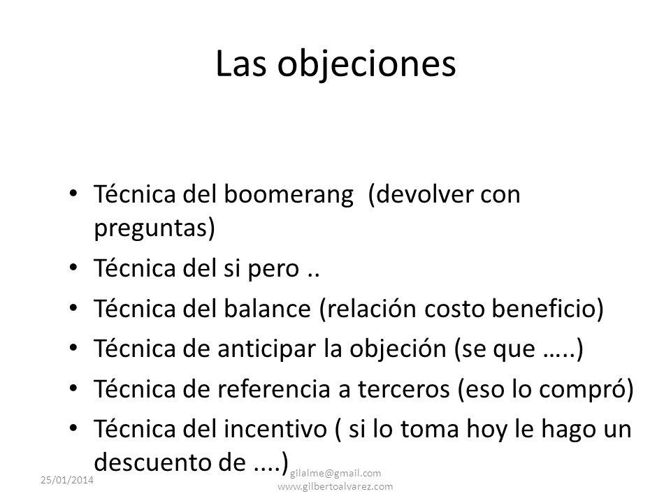 Tipos de objeciones De pretextos Sinceras 25/01/2014 gilalme@gmail.com www.gilbertoalvarez.com